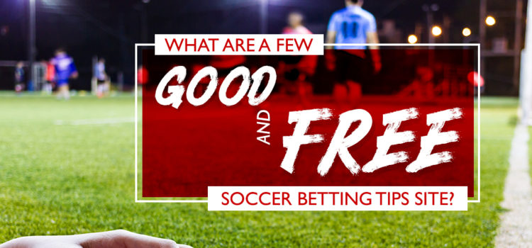 Here are a few good and free soccer betting sites